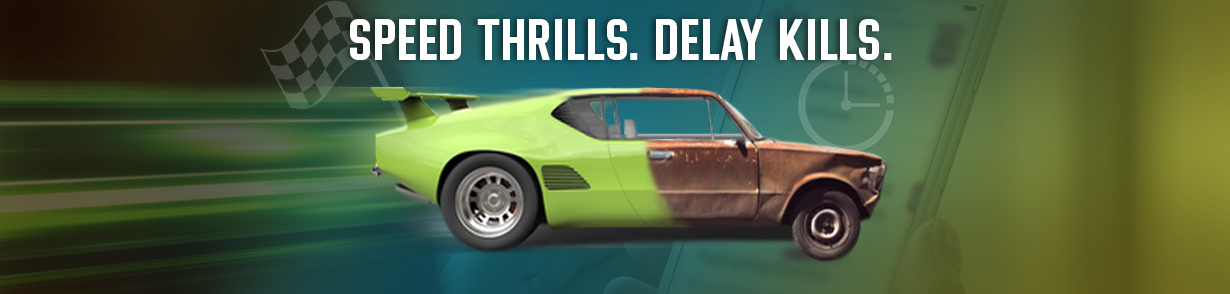 "A car comprised of 2 parts: the rear end of a race car connected to the front end of an old, rusting car. Next to it, the headline, ""Speed Thrills. Delay Kills."""