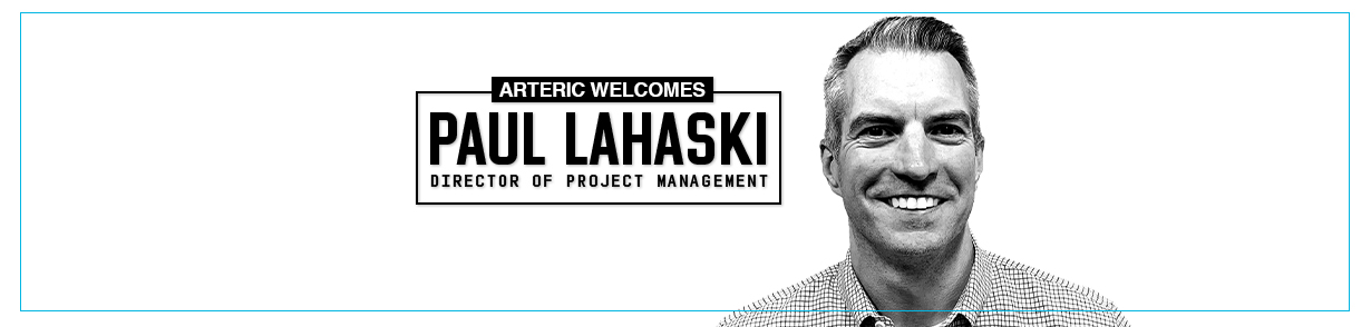 "Headshot of Paul Lahaski next to a banner that reads, ""Arteric welcomes Paul Lahaski, director of project management"""