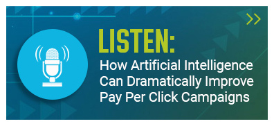"Button with a microphone and the copy ""How Artificial Intelligence Can Dramatically Improve Your Pay Per Click Campaigns"""