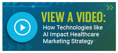 "Button with an arrow icon and the copy ""View a Video: How Technologies Like AI Impact Healthcare Marketing campaigns"""